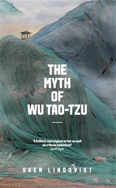 The Myth of Wu Tao-Tzu by Sven Lindqvist