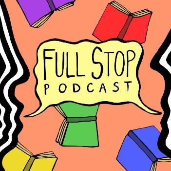Full Stop Podcast Episode #9